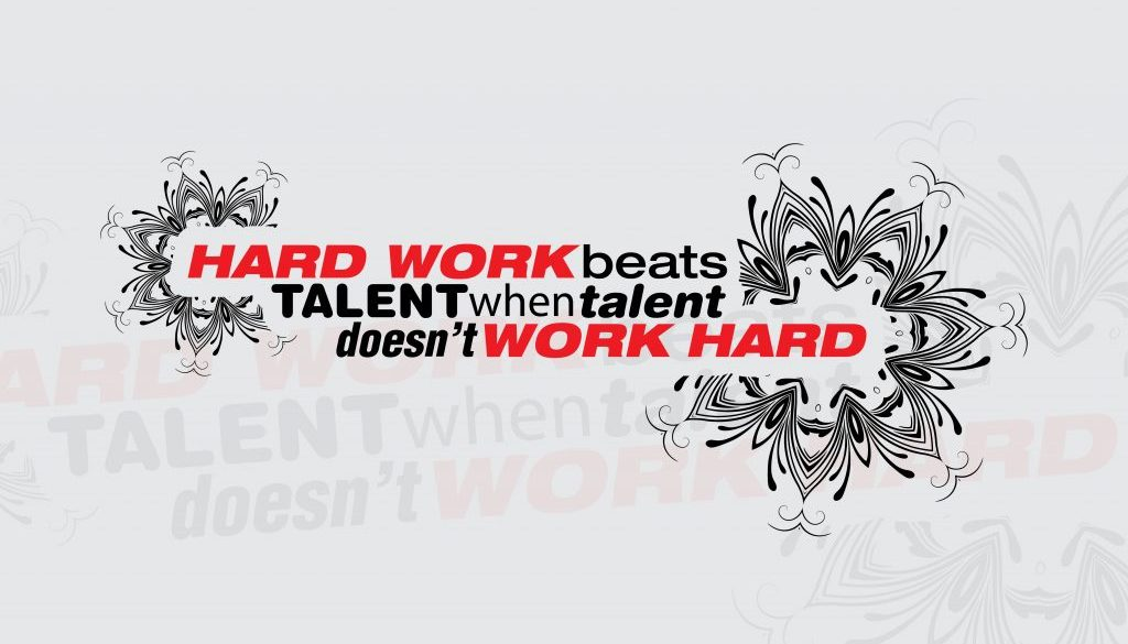 Talent hard work